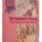 McCalls Books, The Enchanted Princess & The House in the Forest